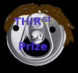 [IMG: Thirst Prize]