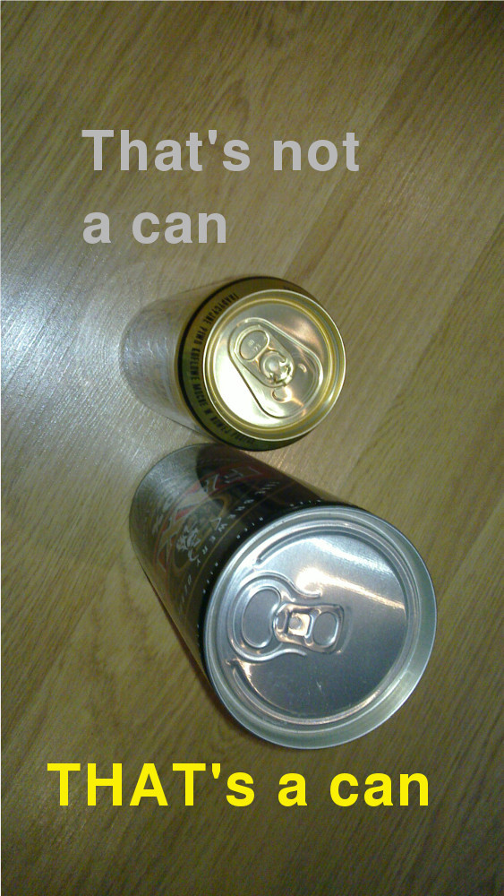 [That's not a can; THAT's a can]
